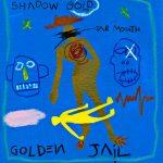Shadow Gold Golden Jail